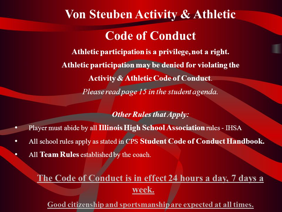 Von Steuben Activity & Athletic Code of Conduct Athletic participation is a privilege, not a right. Athletic participation may be denied for violating