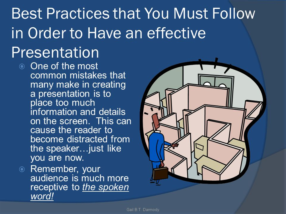 Best Practices that You Must Follow in Order to Have an effective Presentation One of the most common mistakes that many make in creating a presentation is to place too much information and details on the screen.