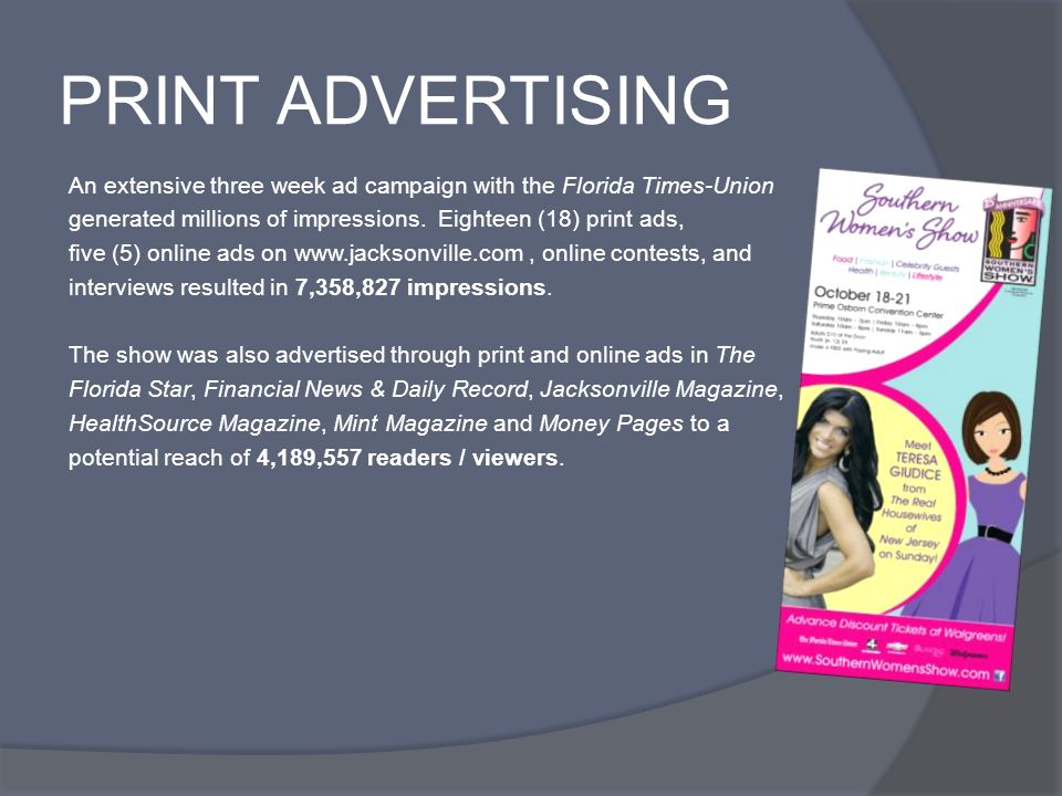 PRINT ADVERTISING An extensive three week ad campaign with the Florida Times-Union generated millions of impressions.