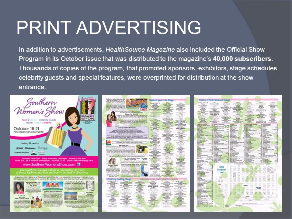 PRINT ADVERTISING In addition to advertisements, HealthSource Magazine also included the Official Show Program in its October issue that was distributed to the magazines 40,000 subscribers.