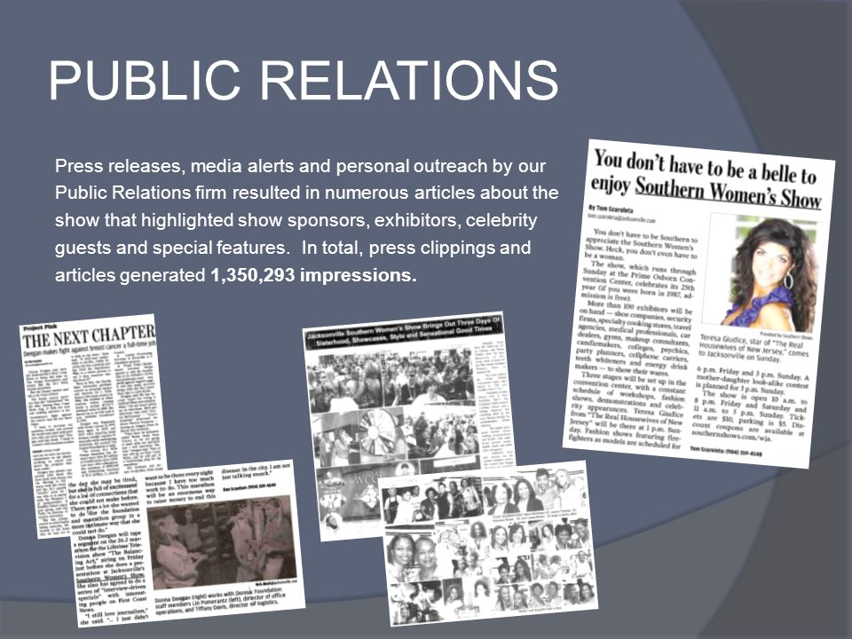 PUBLIC RELATIONS Press releases, media alerts and personal outreach by our Public Relations firm resulted in numerous articles about the show that highlighted show sponsors, exhibitors, celebrity guests and special features.