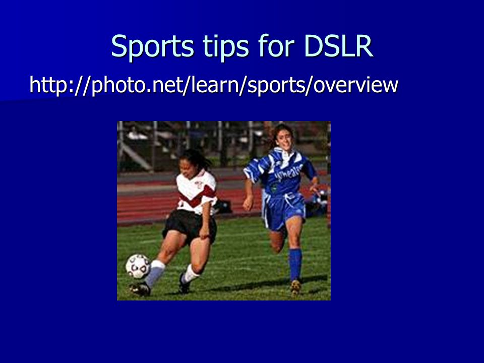 Sports tips for DSLR http://photo.net/learn/sports/overview