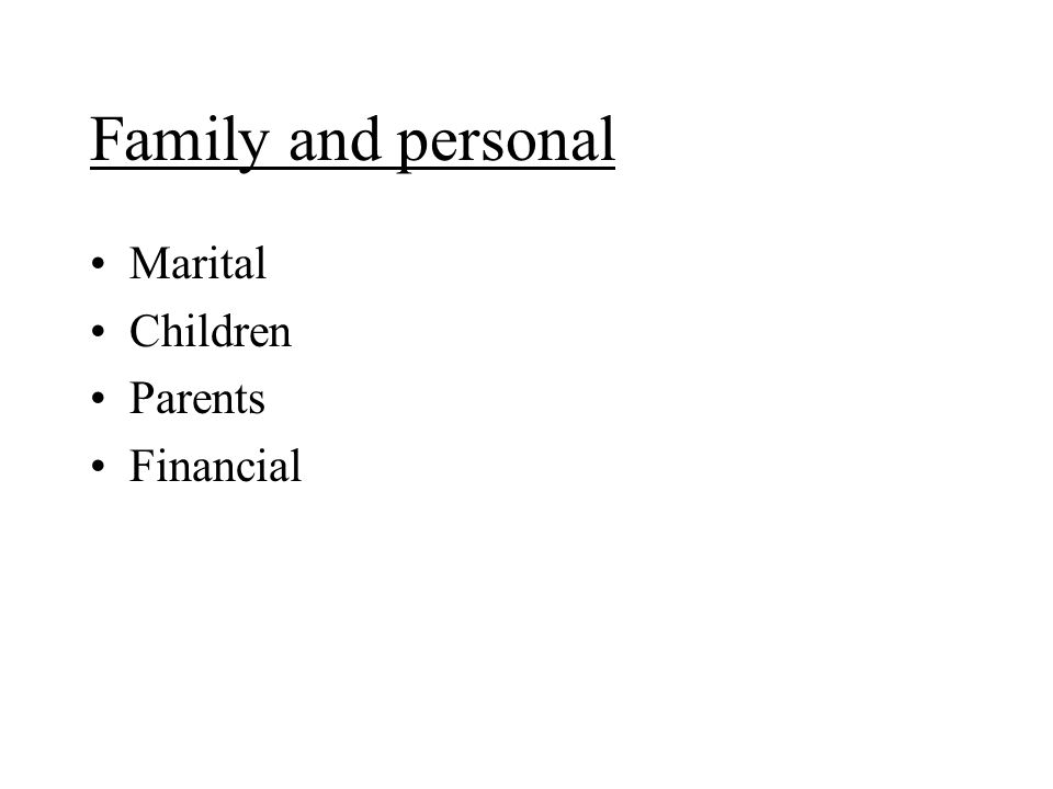 Family and personal Marital Children Parents Financial