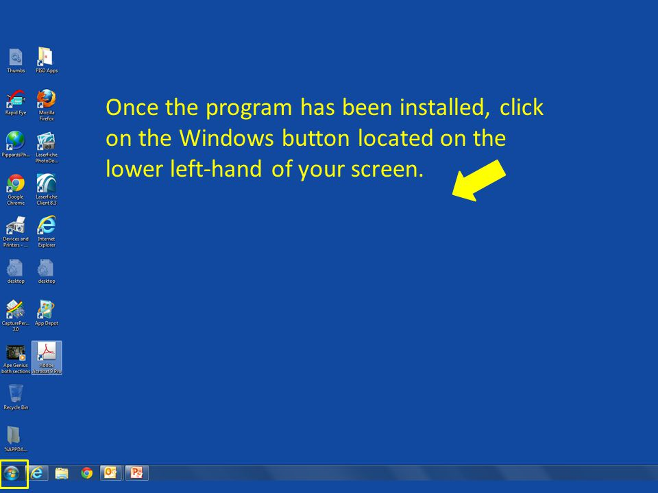 Once the program has been installed, click on the Windows button located on the lower left-hand of your screen.