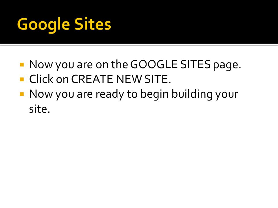 Now you are on the GOOGLE SITES page. Click on CREATE NEW SITE.