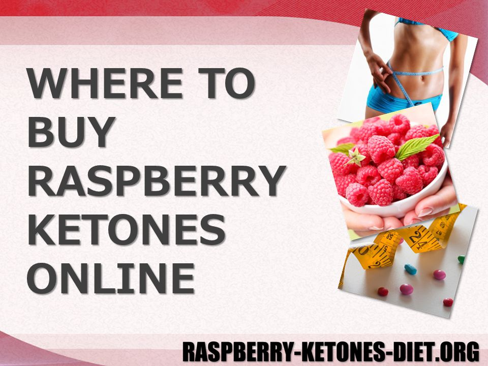 WHERE TO BUY RASPBERRY KETONES ONLINE