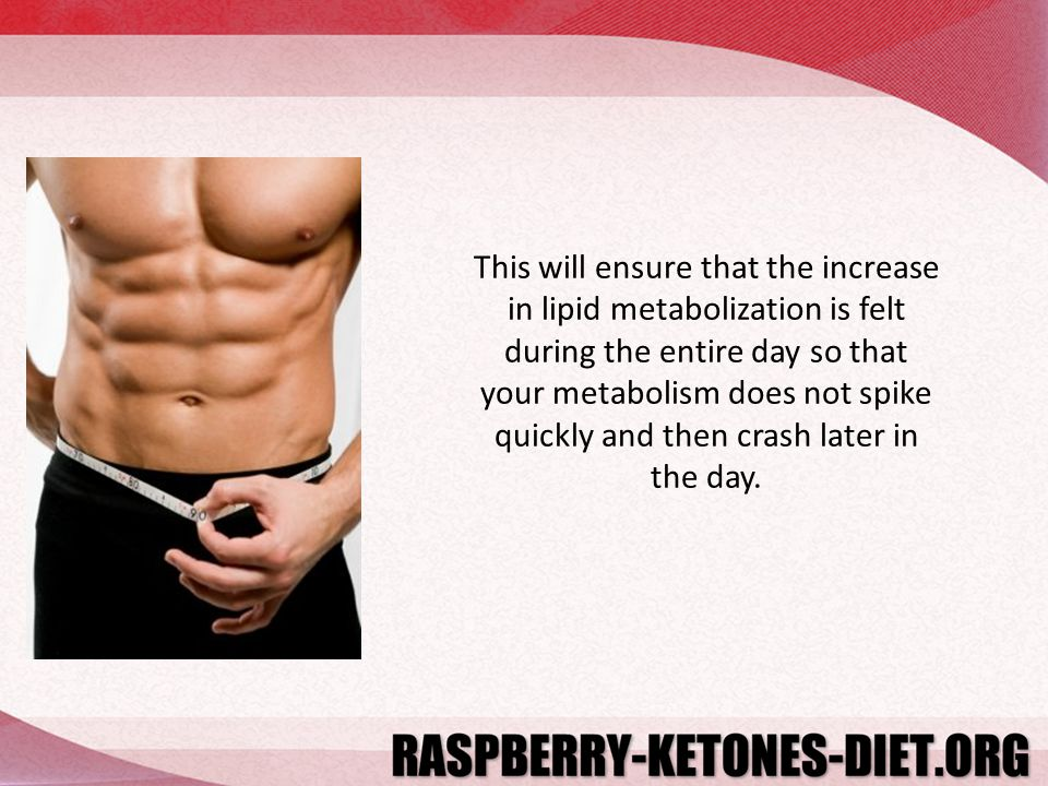 This will ensure that the increase in lipid metabolization is felt during the entire day so that your metabolism does not spike quickly and then crash later in the day.