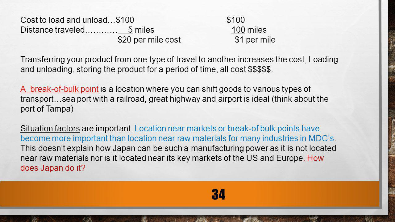 Cost to load and unload…$100 $100 Distance traveled………… 5 miles 100 miles $20 per mile cost $1 per mile Transferring your product from one type of tra