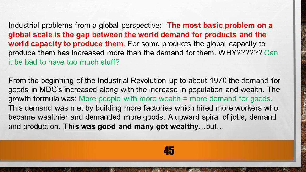Industrial problems from a global perspective: The most basic problem on a global scale is the gap between the world demand for products and the world