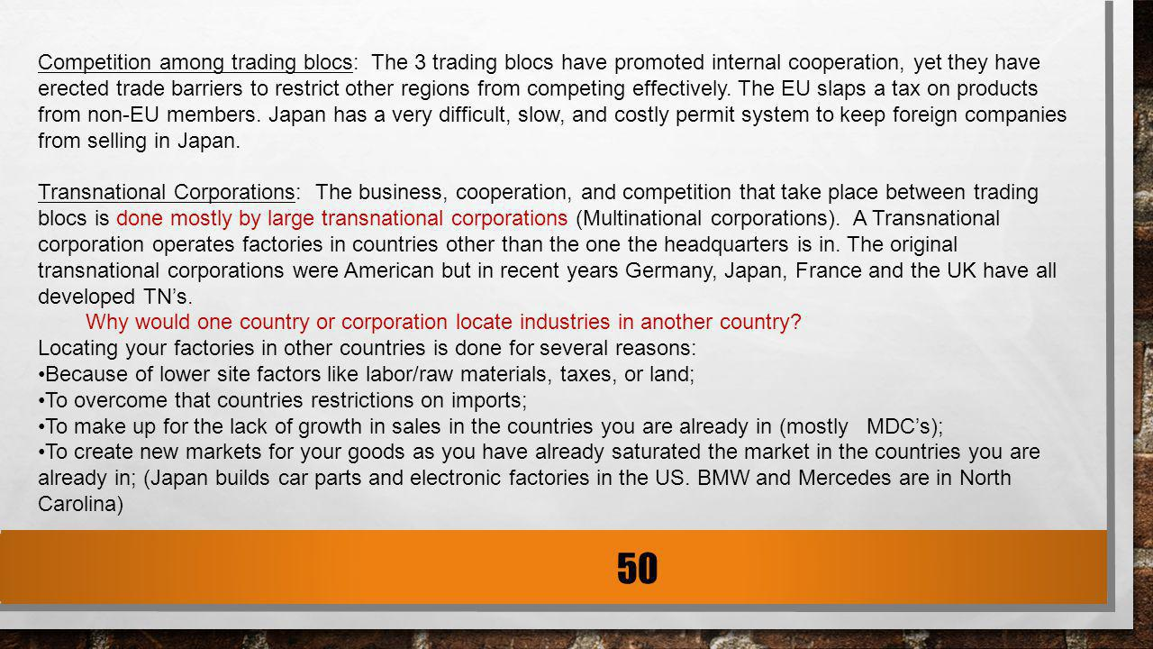 Competition among trading blocs: The 3 trading blocs have promoted internal cooperation, yet they have erected trade barriers to restrict other region