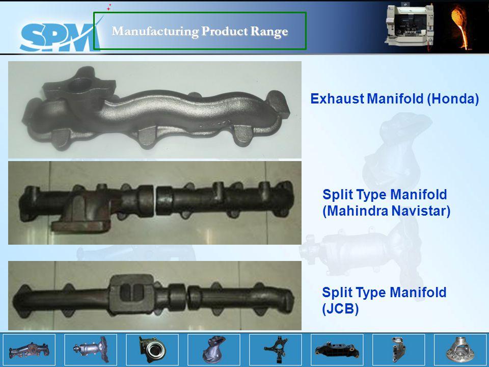 Exhaust Manifold (Honda) Split Type Manifold (Mahindra Navistar) Split Type Manifold (JCB) Manufacturing Product Range