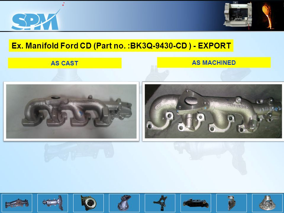 Ex. Manifold Ford CD (Part no. :BK3Q-9430-CD ) - EXPORT AS CAST AS MACHINED