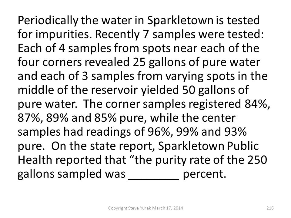 Periodically the water in Sparkletown is tested for impurities.