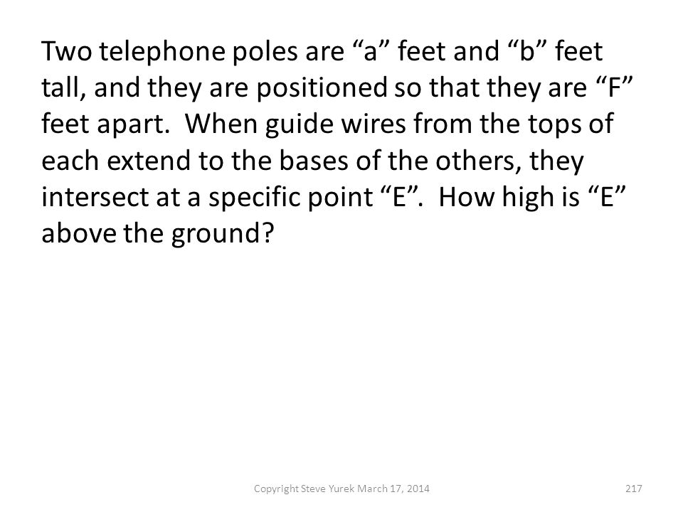Two telephone poles are a feet and b feet tall, and they are positioned so that they are F feet apart.