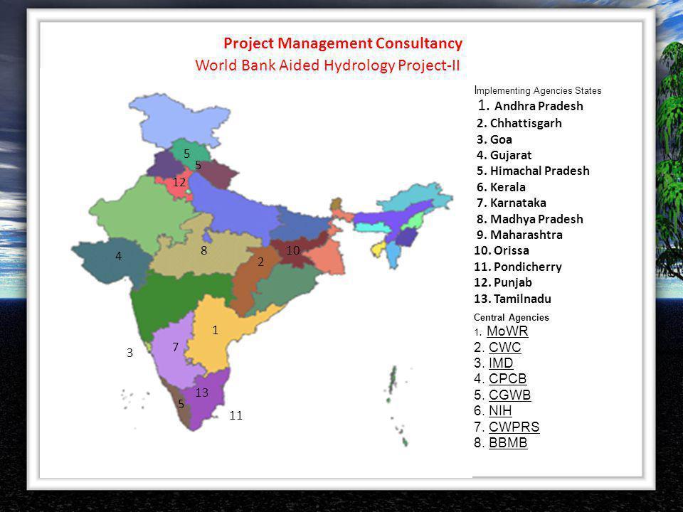 1. Andhra Pradesh 2. Chhattisgarh 3. Goa 4. Gujarat 5. Himachal Pradesh 6. Kerala 7. Karnataka 8. Madhya Pradesh 9. Maharashtra 10. Orissa 11. Pondich