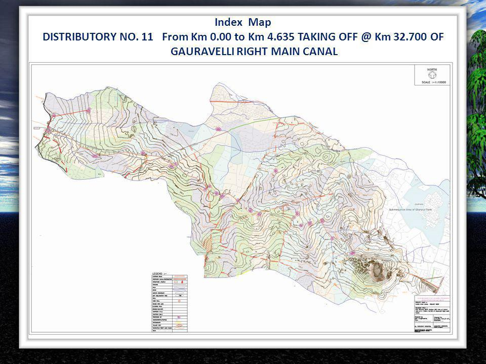 Index Map DISTRIBUTORY NO. 11 From Km 0.00 to Km 4.635 TAKING OFF @ Km 32.700 OF GAURAVELLI RIGHT MAIN CANAL
