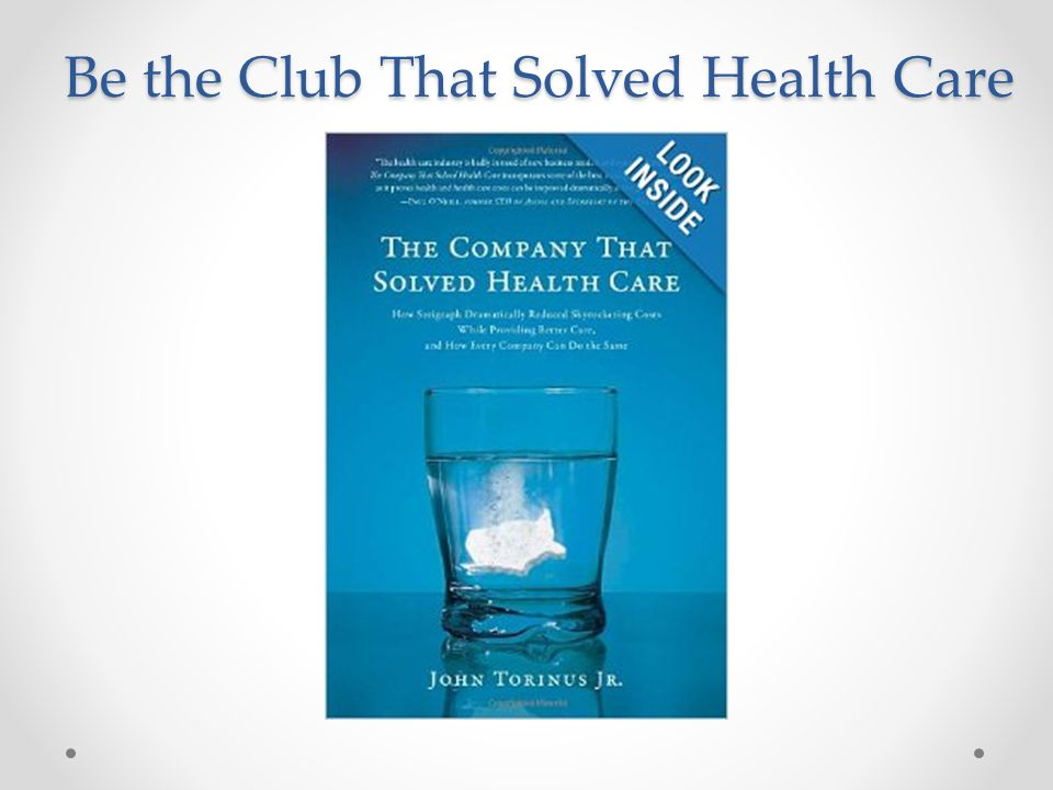 Be the Club That Solved Health Care