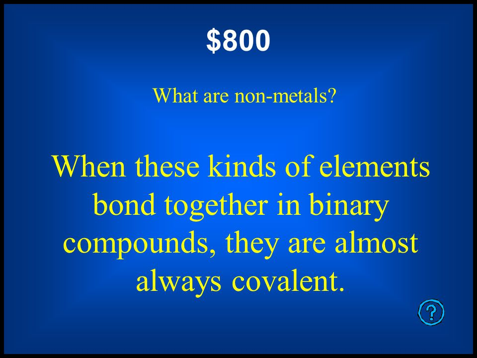 $600 What are metals and non-metals.