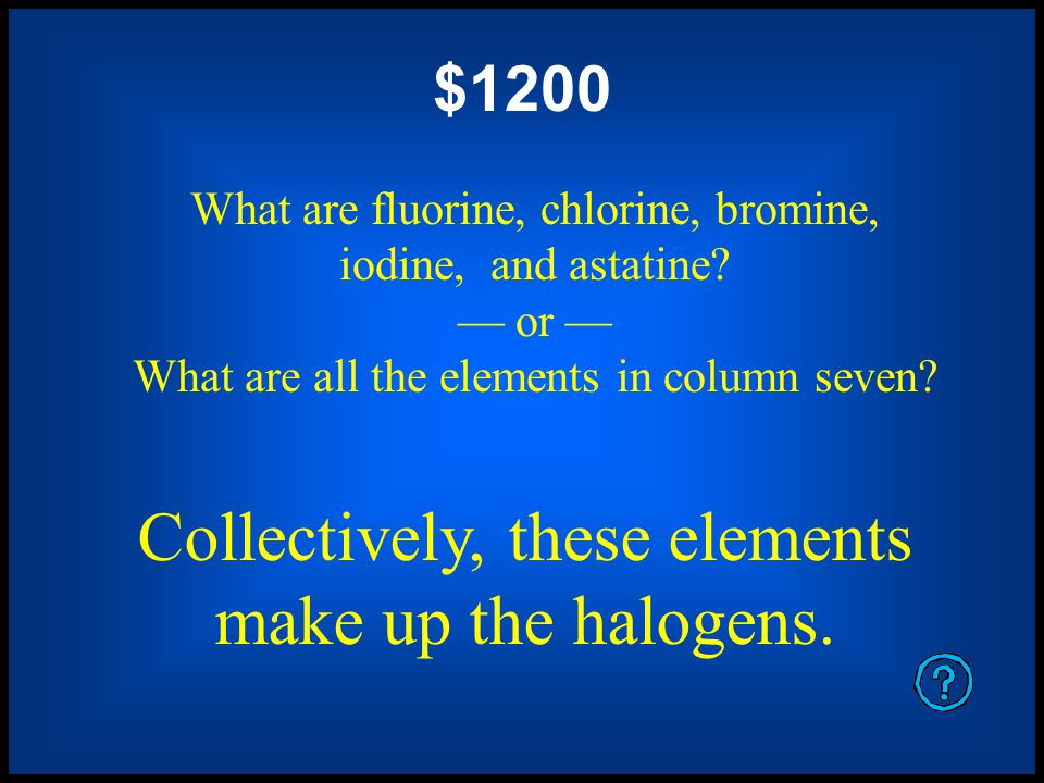 Collectively, these elements make up the alkaline-earth metals. $800 What are beryllium, magnesium, calcium, strontium, barium, and radium? or What ar