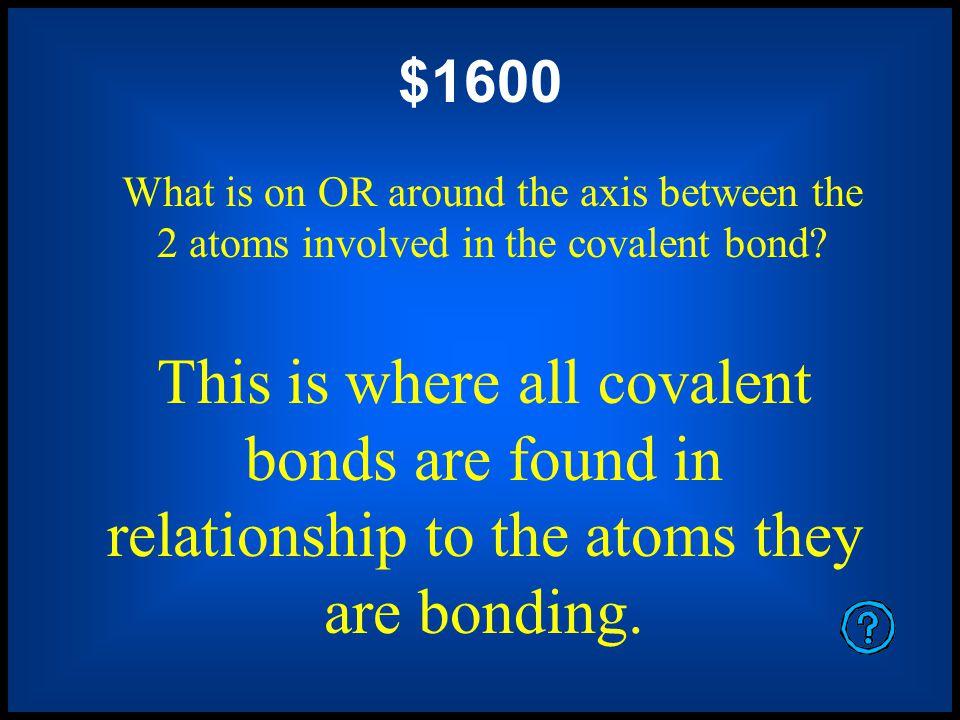 This is the shape of a pi (π) bond. $1200 What is a hot dog bun.