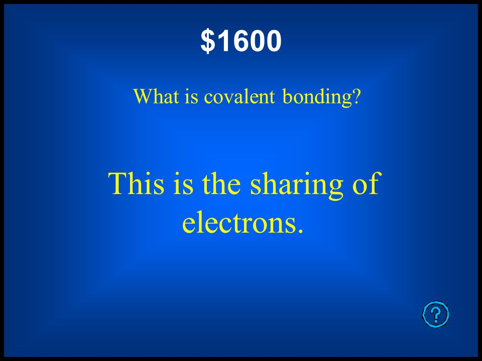 $1200 What are lone pairs? Unshared electrons are also called this.