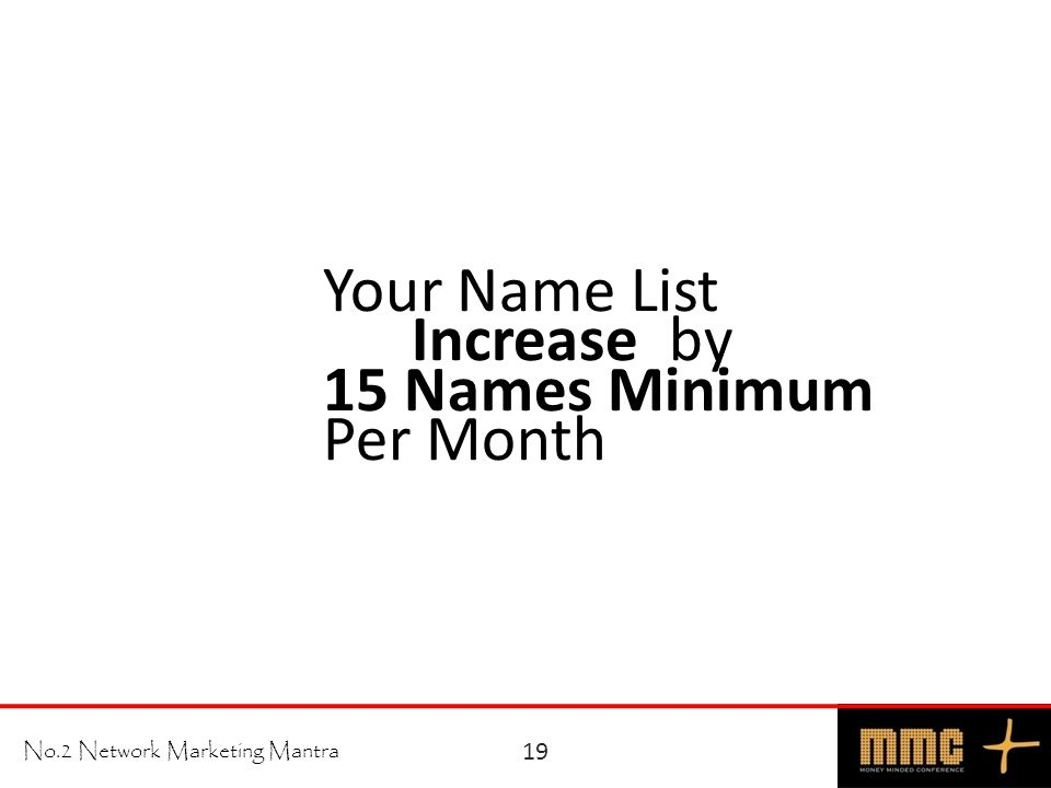 Your Name List Increase by 15 Names Minimum Per Month No.2 Network Marketing Mantra 19