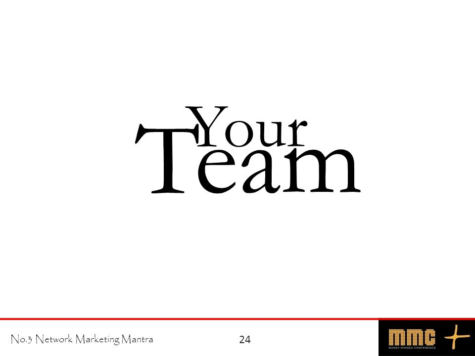 No.3 Network Marketing Mantra 24 Team Your