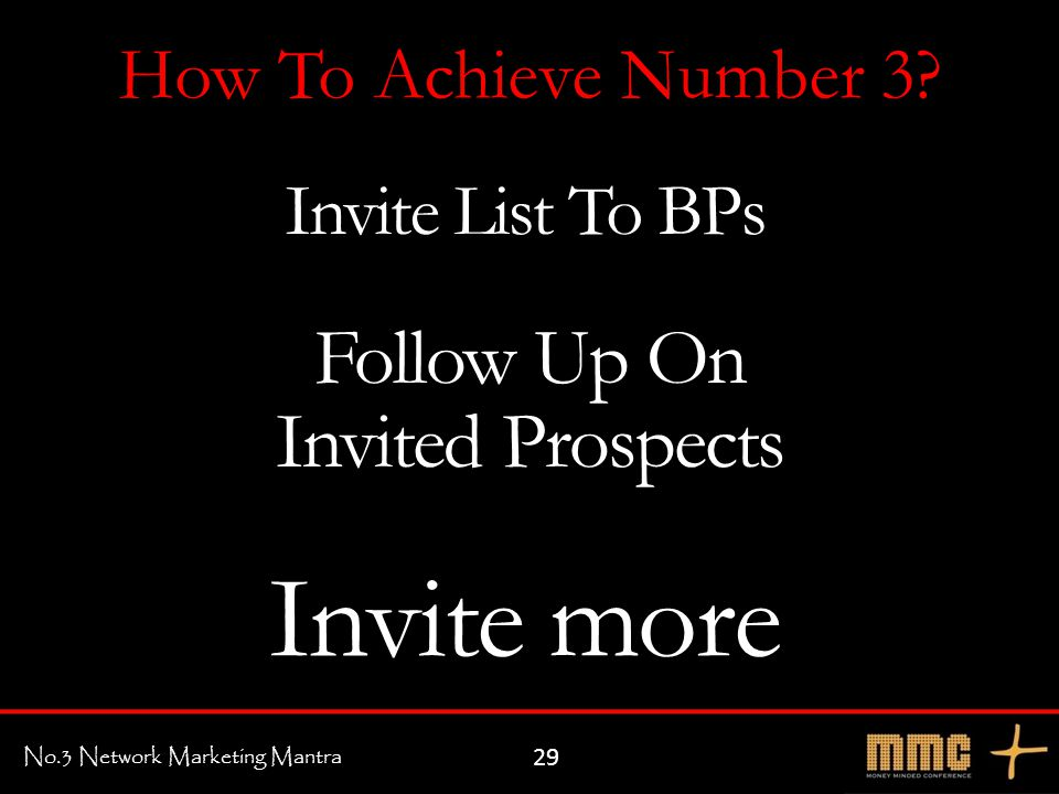 No.3 Network Marketing Mantra Invite List To BPs How To Achieve Number 3.