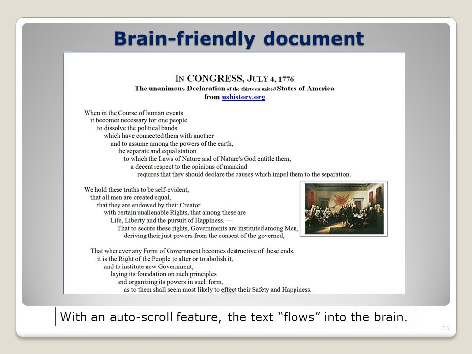 Brain-friendly document 15 With an auto-scroll feature, the text flows into the brain.