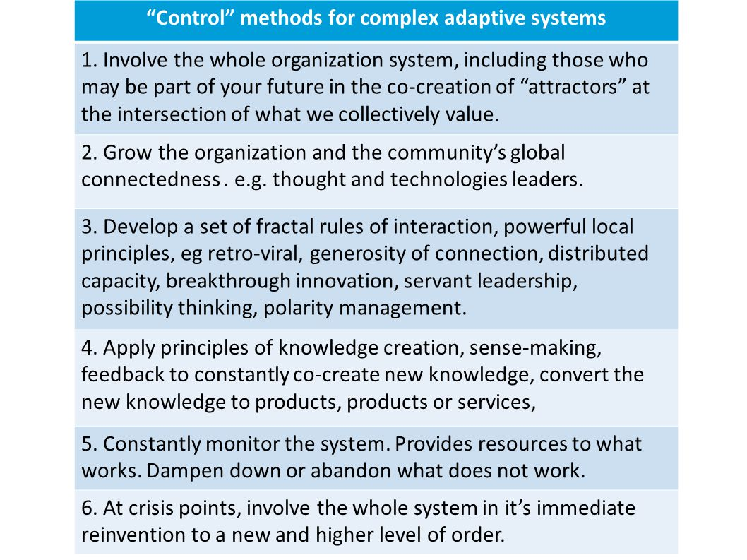 Control methods for complex adaptive systems 1.