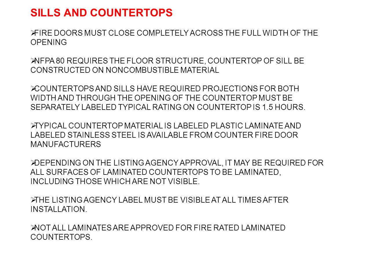 SILLS AND COUNTERTOPS FIRE DOORS MUST CLOSE COMPLETELY ACROSS THE FULL WIDTH OF THE OPENING NFPA 80 REQUIRES THE FLOOR STRUCTURE, COUNTERTOP OF SILL B