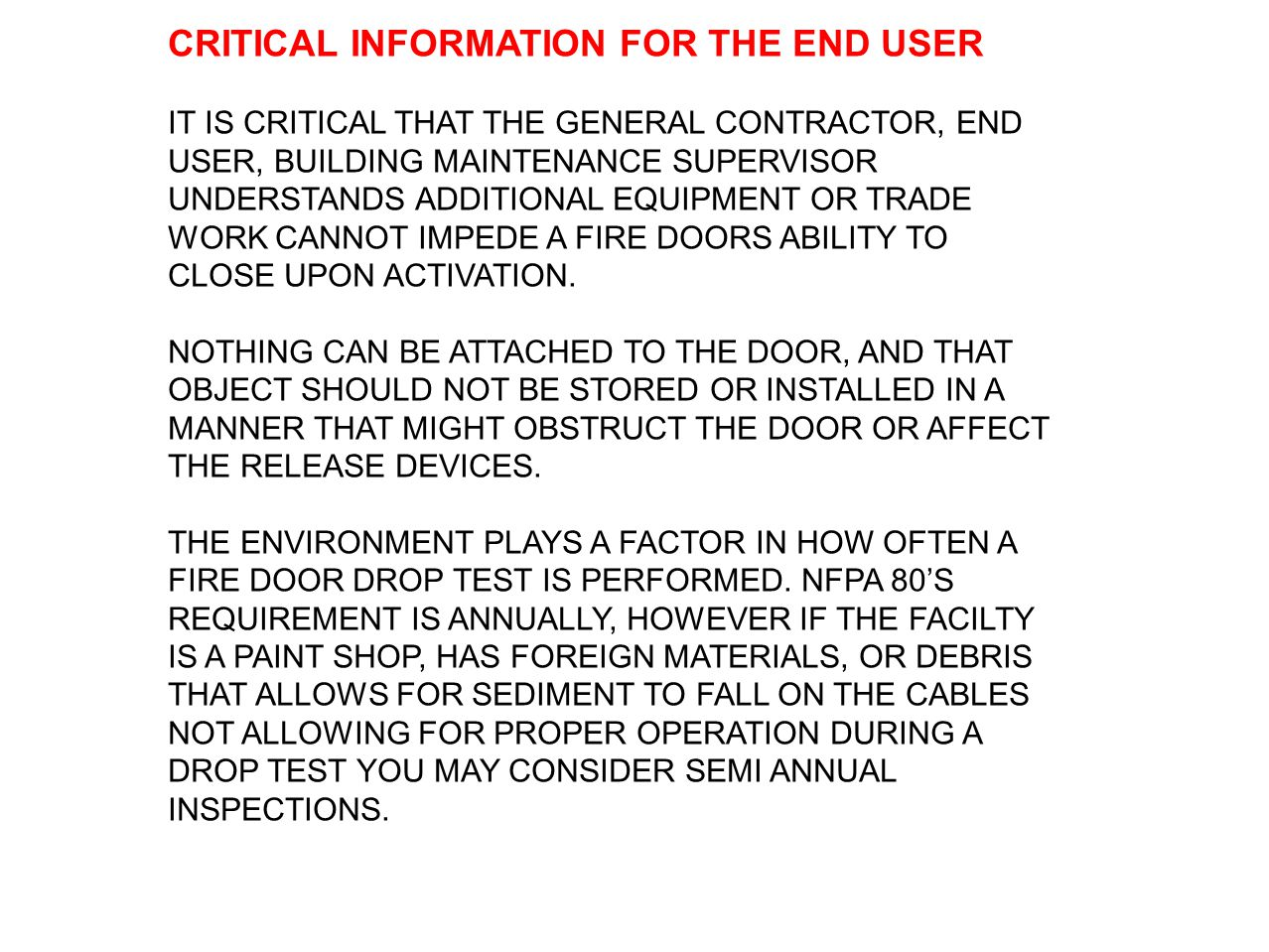CRITICAL INFORMATION FOR THE END USER IT IS CRITICAL THAT THE GENERAL CONTRACTOR, END USER, BUILDING MAINTENANCE SUPERVISOR UNDERSTANDS ADDITIONAL EQU