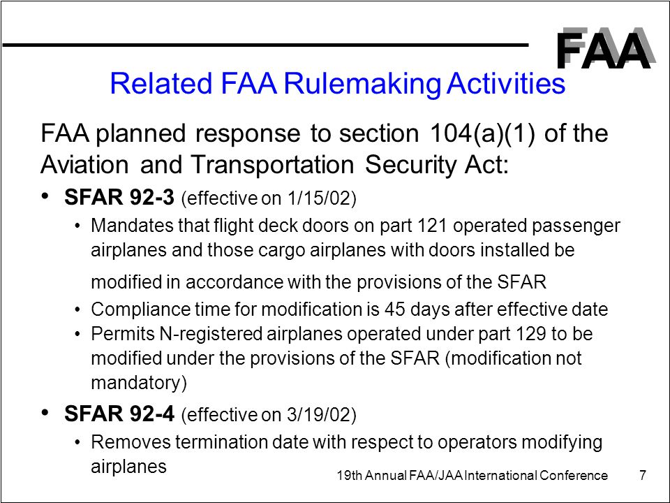 FAA 19th Annual FAA/JAA International Conference 7 Related FAA Rulemaking Activities FAA planned response to section 104(a)(1) of the Aviation and Tra