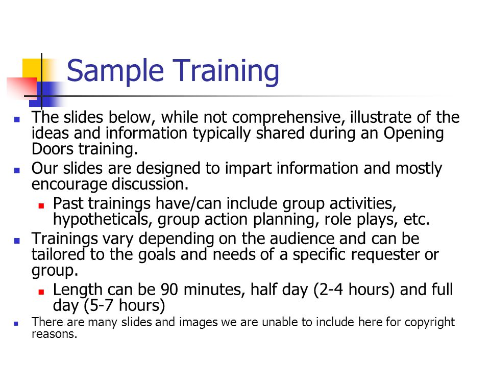 Sample Training The slides below, while not comprehensive, illustrate of the ideas and information typically shared during an Opening Doors training.