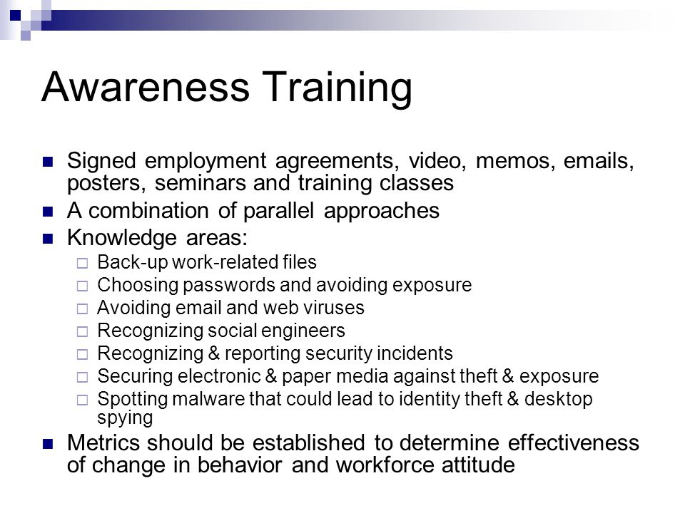 Awareness Training Signed employment agreements, video, memos, emails, posters, seminars and training classes A combination of parallel approaches Kno