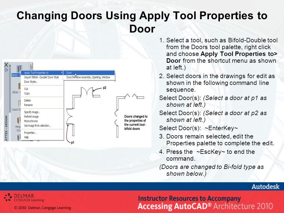 Changing Doors Using Apply Tool Properties to Door 1.