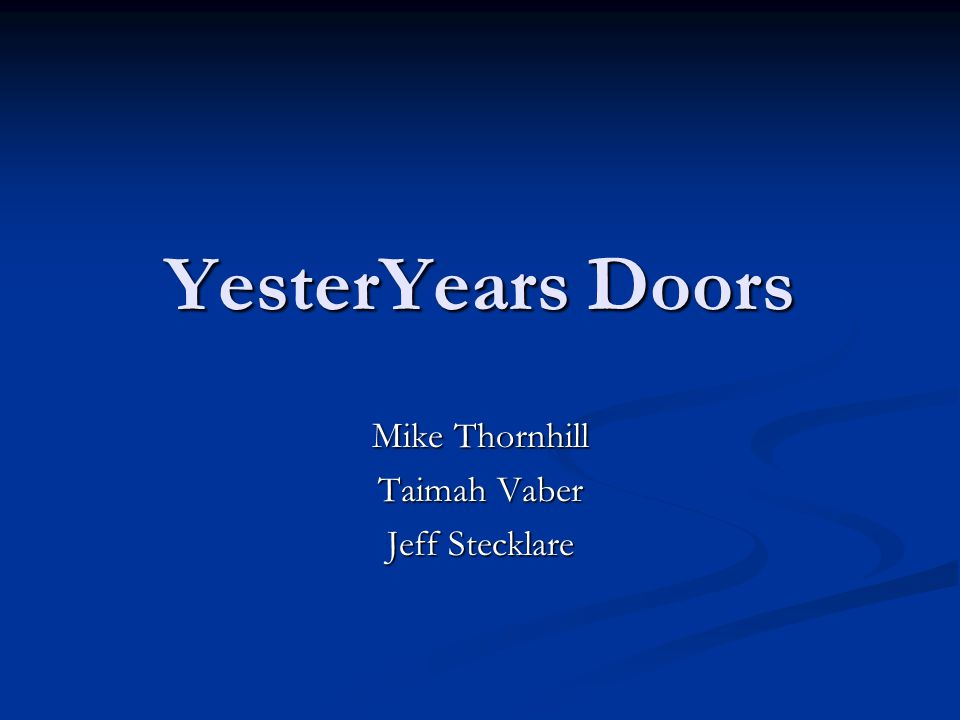 YesterYears Doors Mike Thornhill Taimah Vaber Jeff Stecklare