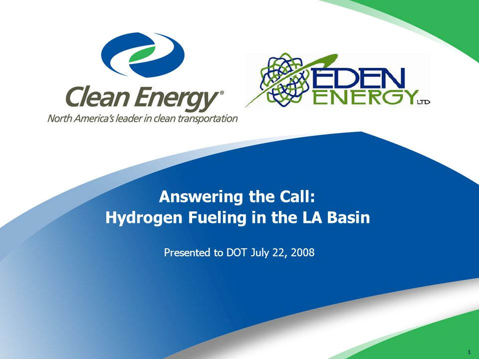 1 Answering the Call: Hydrogen Fueling in the LA Basin Presented to DOT July 22, 2008