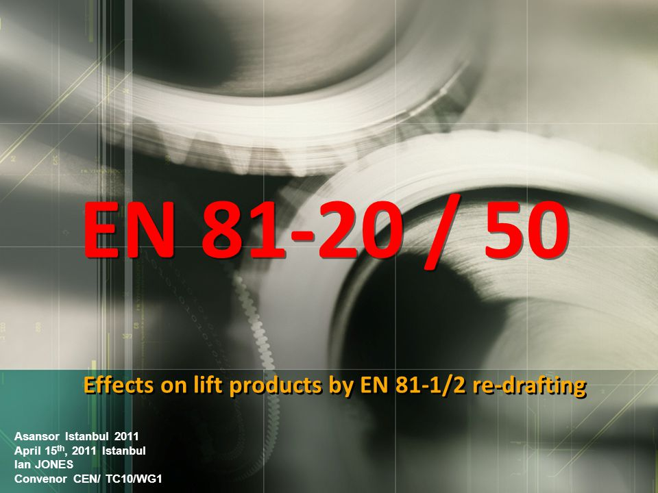 Contents The revision of EN 81 Parts 1 & 2 to become EN 81 Parts 20 and 50 will be the greatest change to the lift design standards in the last 20 years.