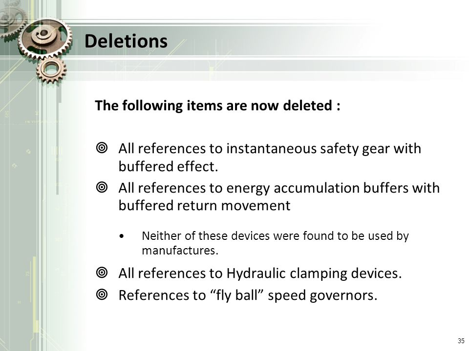 Deletions The following items are now deleted : All references to instantaneous safety gear with buffered effect. All references to energy accumulatio