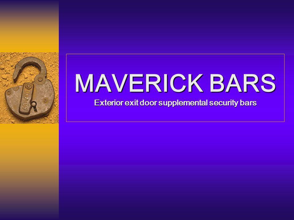 Maverick Bars Interior view of outward swing exit door.