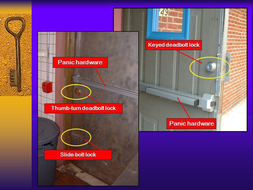 Panic hardware Thumb-turn deadbolt lock Slide-bolt lock Keyed deadbolt lock Panic hardware