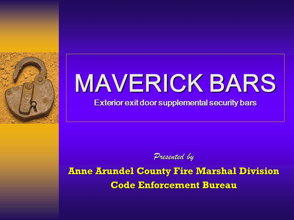 Maverick Bars All You Closet Fire Marshals, Pay Attention Now… The Fire Prevention Code: Doors shall be arranged to be opened readily from the egress side whenever the building is occupied.