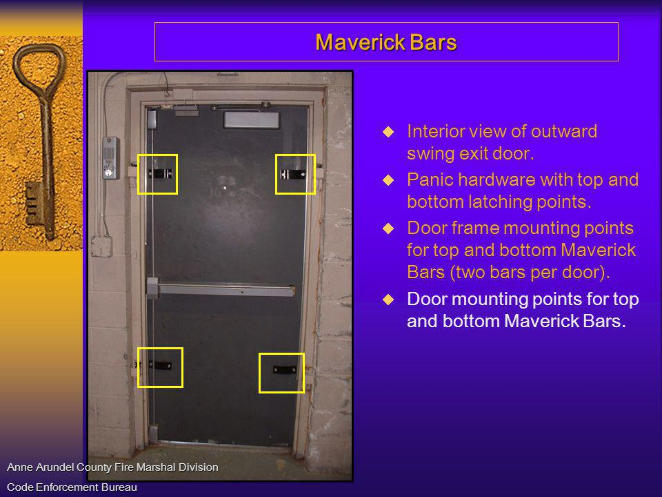 Maverick Bars Interior view of outward swing exit door. Panic hardware with top and bottom latching points. Door frame mounting points for top and bot