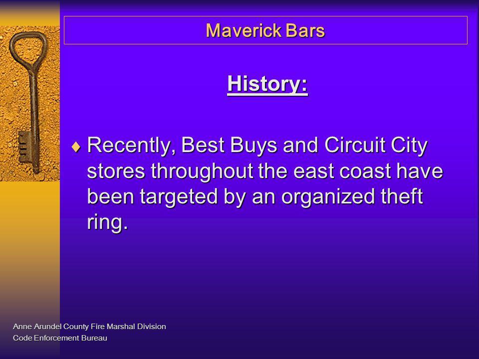 Maverick Bars The method of burglary was similar in all incidents.
