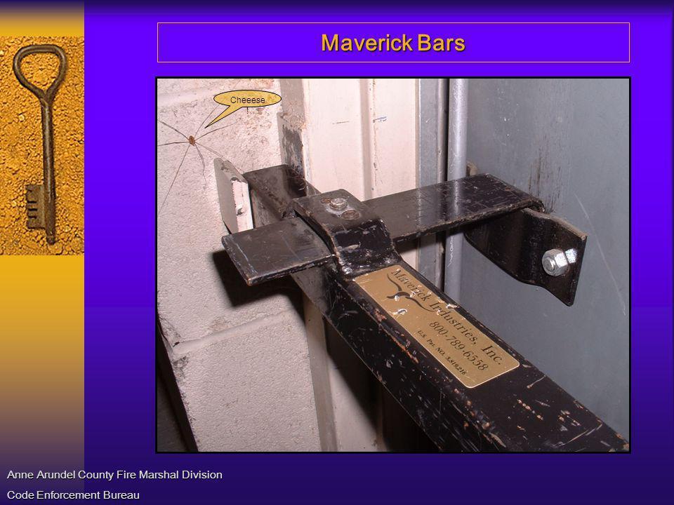 Maverick Bars Anne Arundel County Fire Marshal Division Code Enforcement Bureau Cheeese !