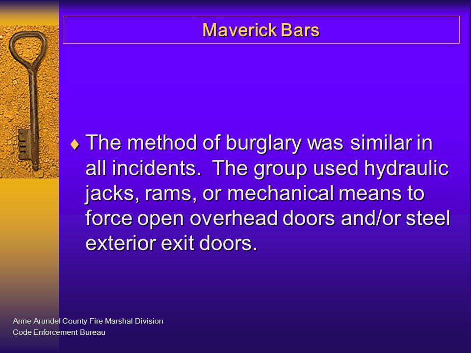 Maverick Bars They proceeded directly to pre- determined merchandise storage cabinets, forced open and removed digital imaging equipment.