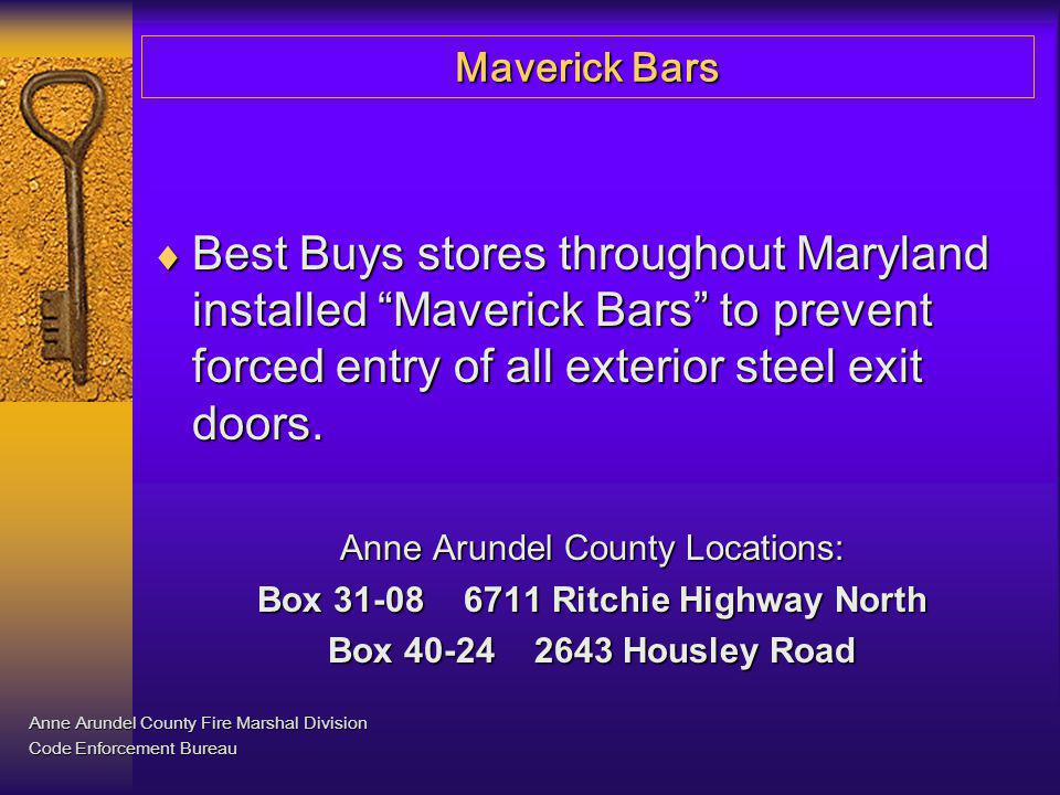 Maverick Bars The quickest, easiest, and recommended method of forced entry is as follows: Anne Arundel County Fire Marshal Division Code Enforcement Bureau