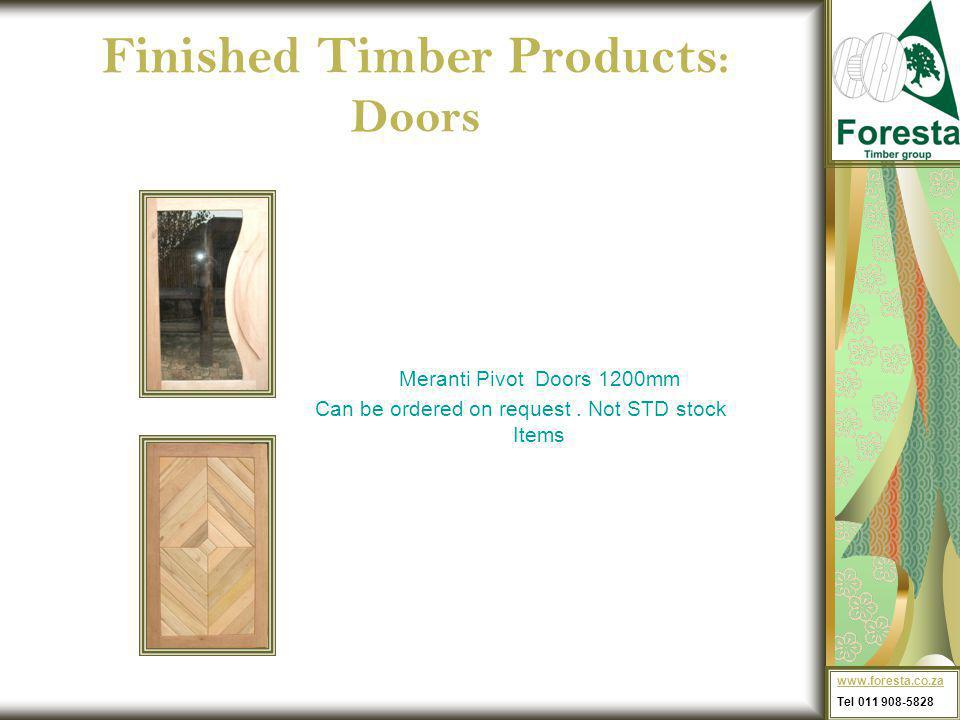 Finished Timber Products : Doors www.foresta.co.za Tel 011 908-5828 Meranti Pivot Doors 1200mm Can be ordered on request.