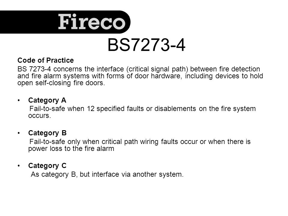 BS7273-4 Code of Practice BS 7273-4 concerns the interface (critical signal path) between fire detection and fire alarm systems with forms of door har